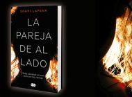 """""""La pareja de al lado"""" de Shari Lapena. La locura es contagiosa."""