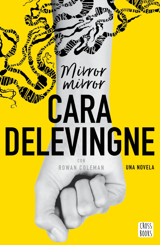 'Mirror, Mirror': La primera novela de Cara Delevingne. ¿Qué ha ocurrido con Naomi? • En tu pantalla