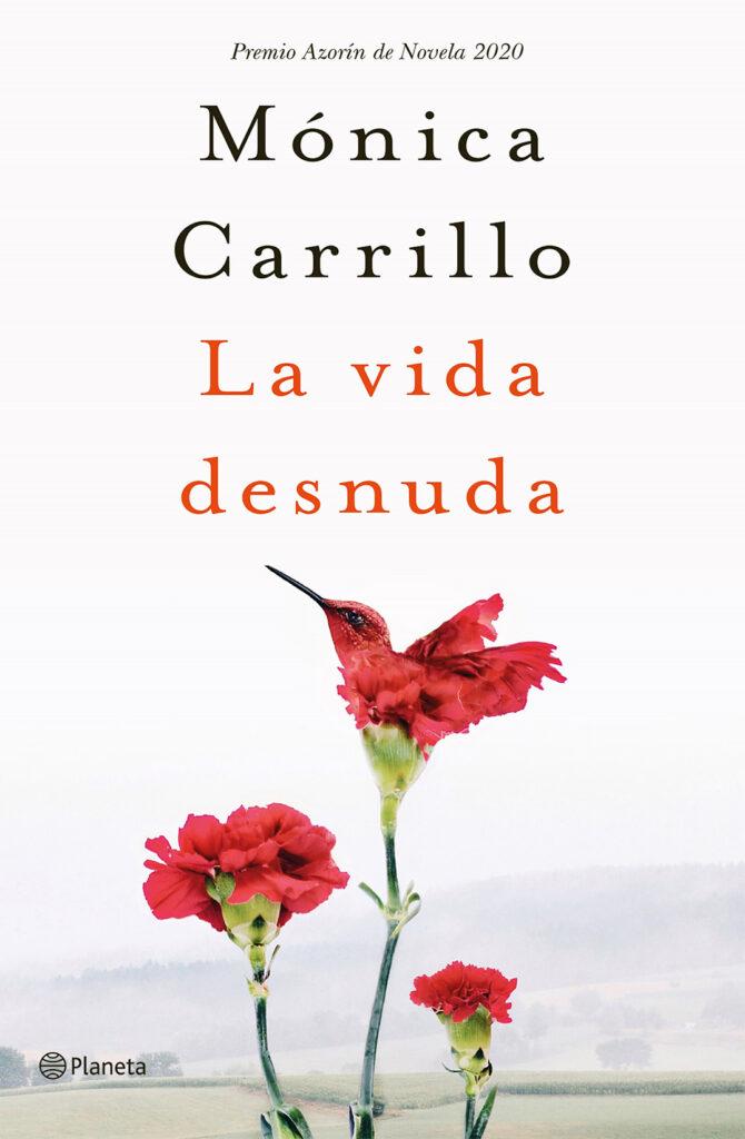'La vida desnuda' Mónica Carrillo